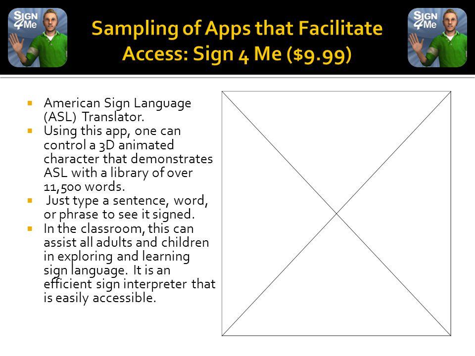  American Sign Language (ASL) Translator.