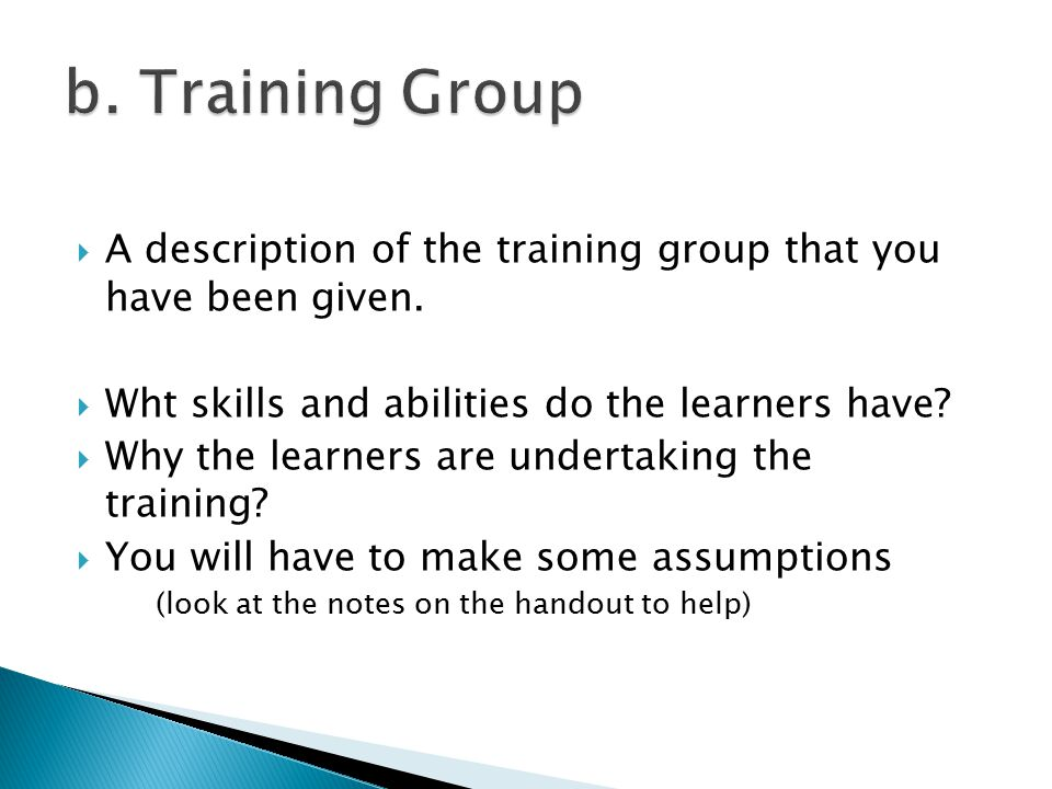  A description of the training group that you have been given.