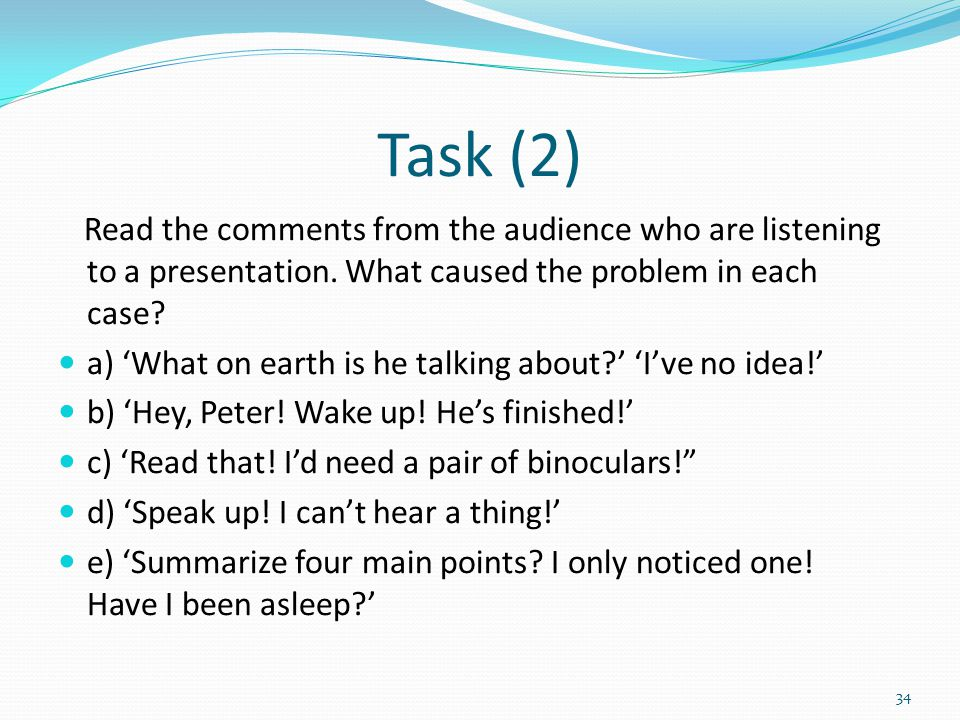 Task (2) Read the comments from the audience who are listening to a presentation.