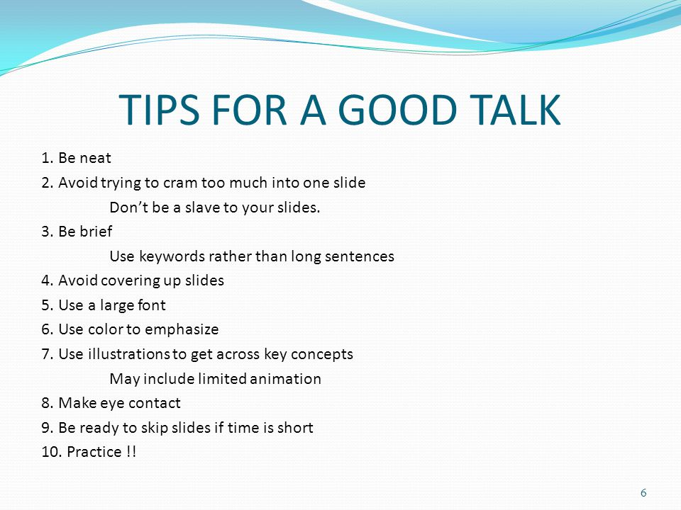 TIPS FOR A GOOD TALK 1. Be neat 2.