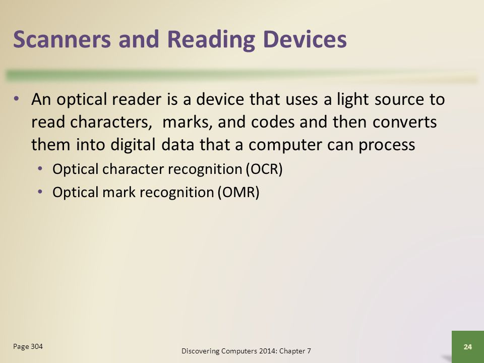 Scanners and Reading Devices An optical reader is a device that uses a light source to read characters, marks, and codes and then converts them into d