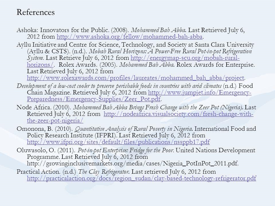References Ashoka: Innovators for the Public. (2008). Mohammed Bah Abba. Last Retrieved July 6, 2012 from http://www.ashoka.org/fellow/mohammed-bah-ab