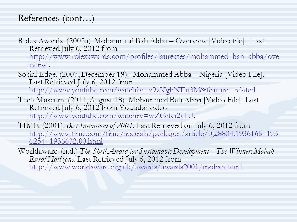 References (cont…) Rolex Awards. (2005a). Mohammed Bah Abba – Overview [Video file].