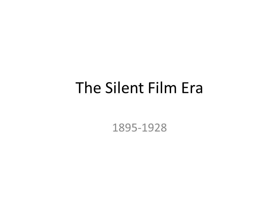 The Silent Film Era 1895-1928