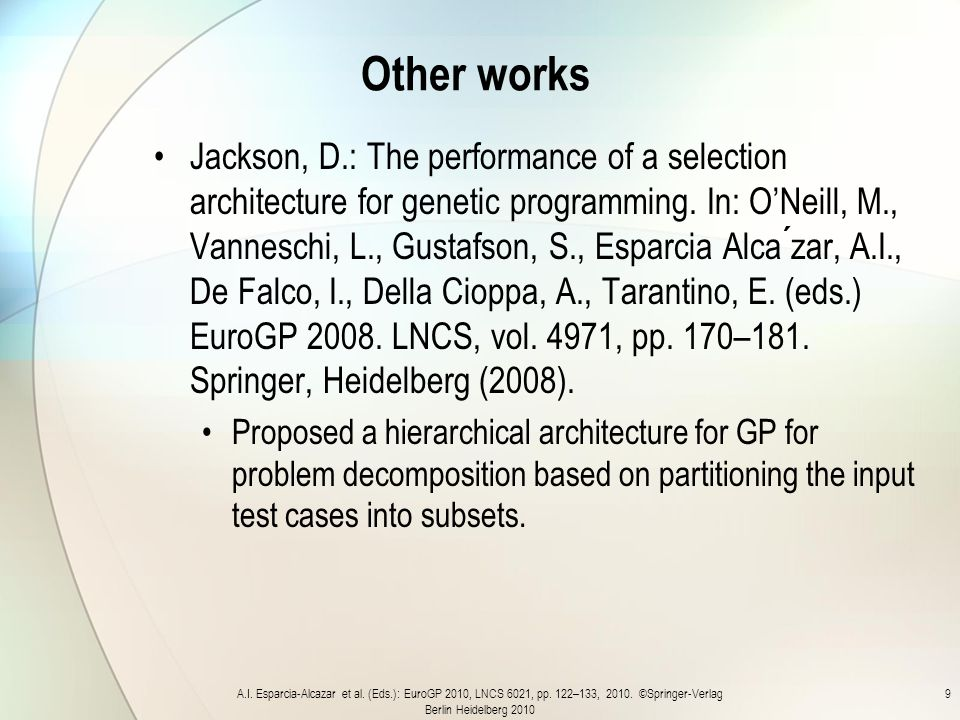 Other works Jackson, D.: The performance of a selection architecture for genetic programming.