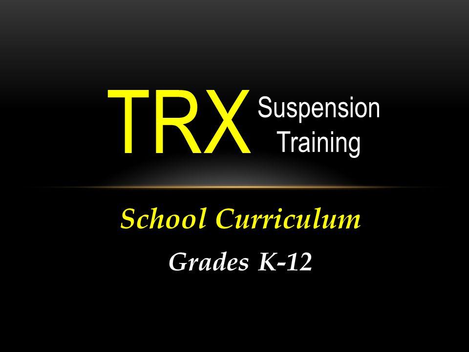 School Curriculum Grades K-12 TRX Suspension Training