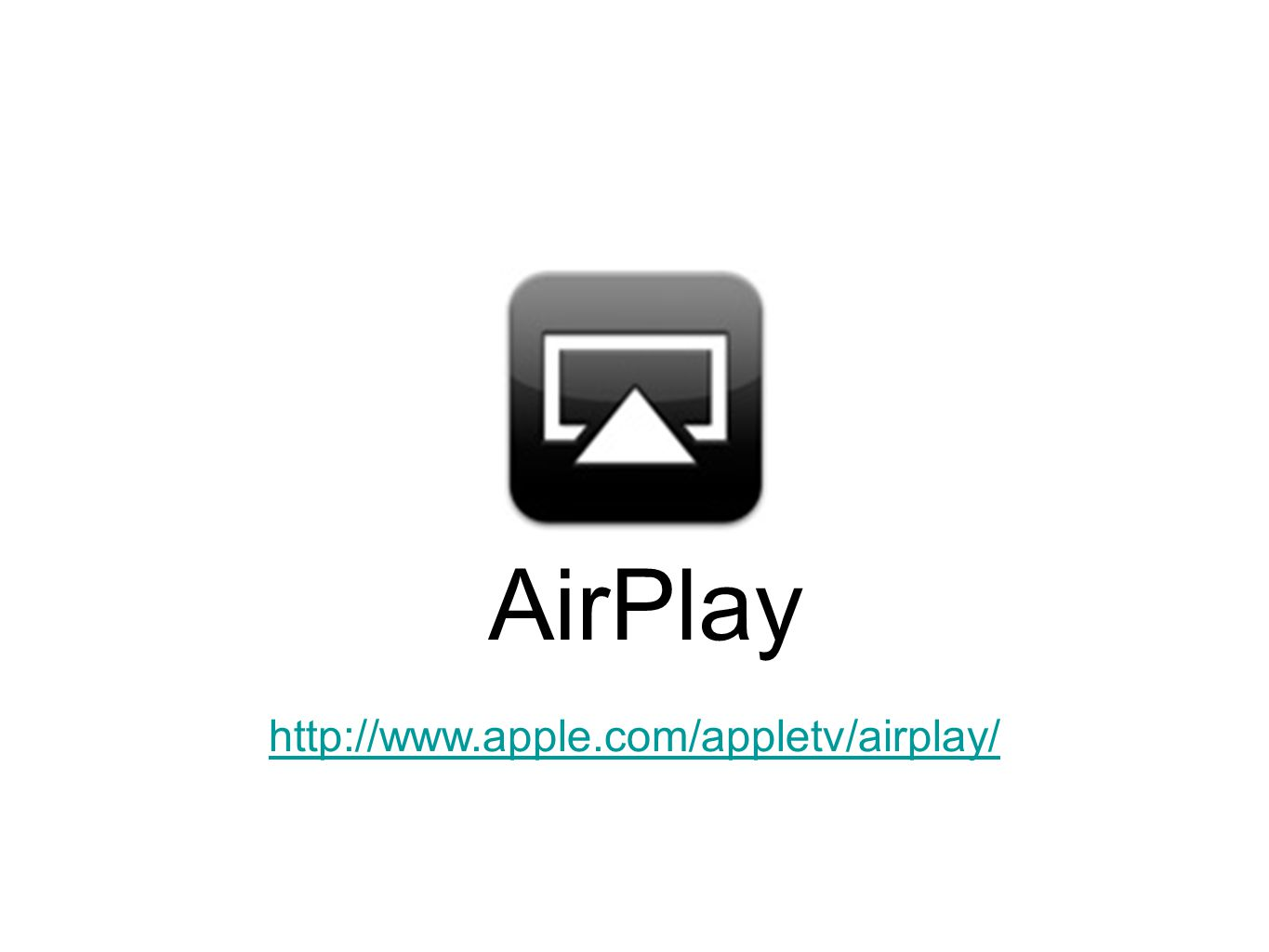AirPlay http://www.apple.com/appletv/airplay/
