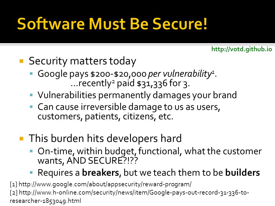 http://votd.github.io  Security matters today  Google pays $200-$20,000 per vulnerability 1.