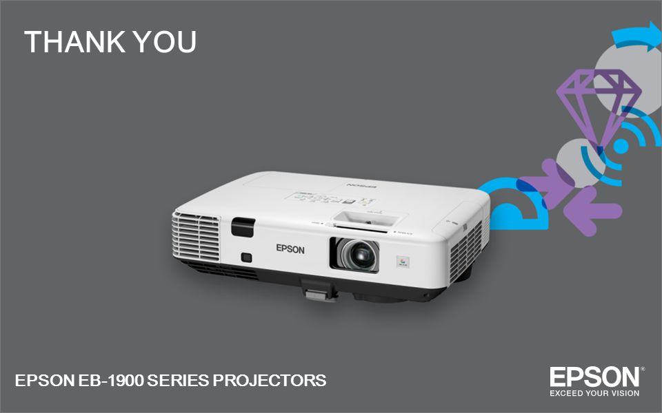THANK YOU EPSON EB-1900 SERIES PROJECTORS