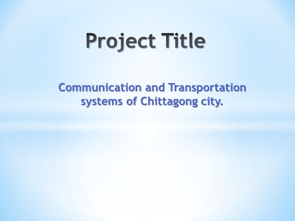 Communication and Transportation systems of Chittagong city.