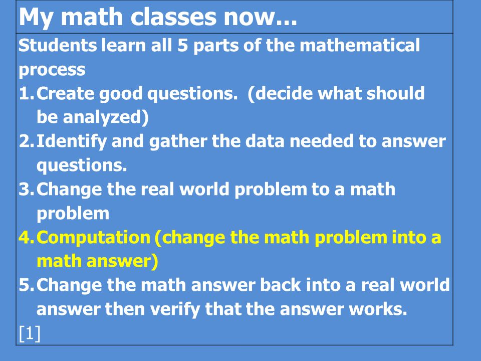 My math classes when I was a novice teacher... Students spent at least 80% of time on step 4.