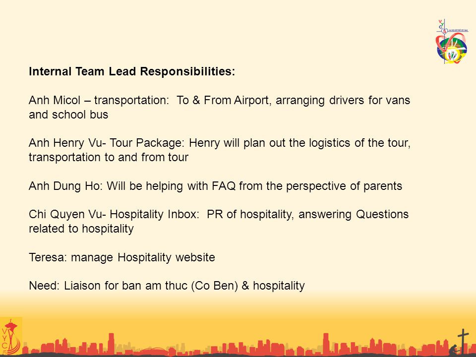 Internal Team Lead Responsibilities: Anh Micol – transportation: To & From Airport, arranging drivers for vans and school bus Anh Henry Vu- Tour Packa