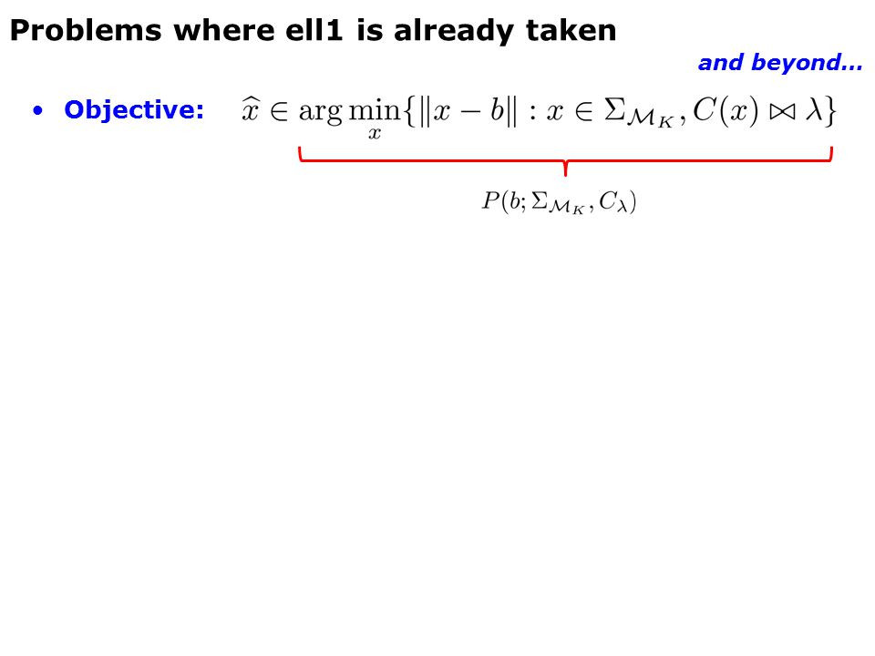 Objective: Problems where ell1 is already taken and beyond…