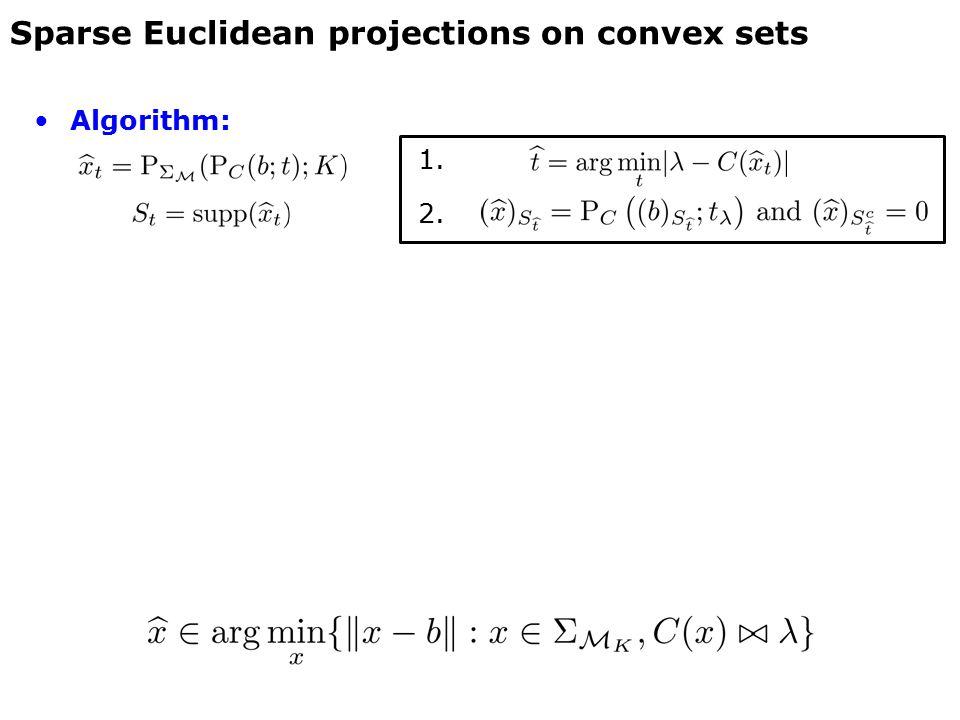 Algorithm: 1. 2. Sparse Euclidean projections on convex sets
