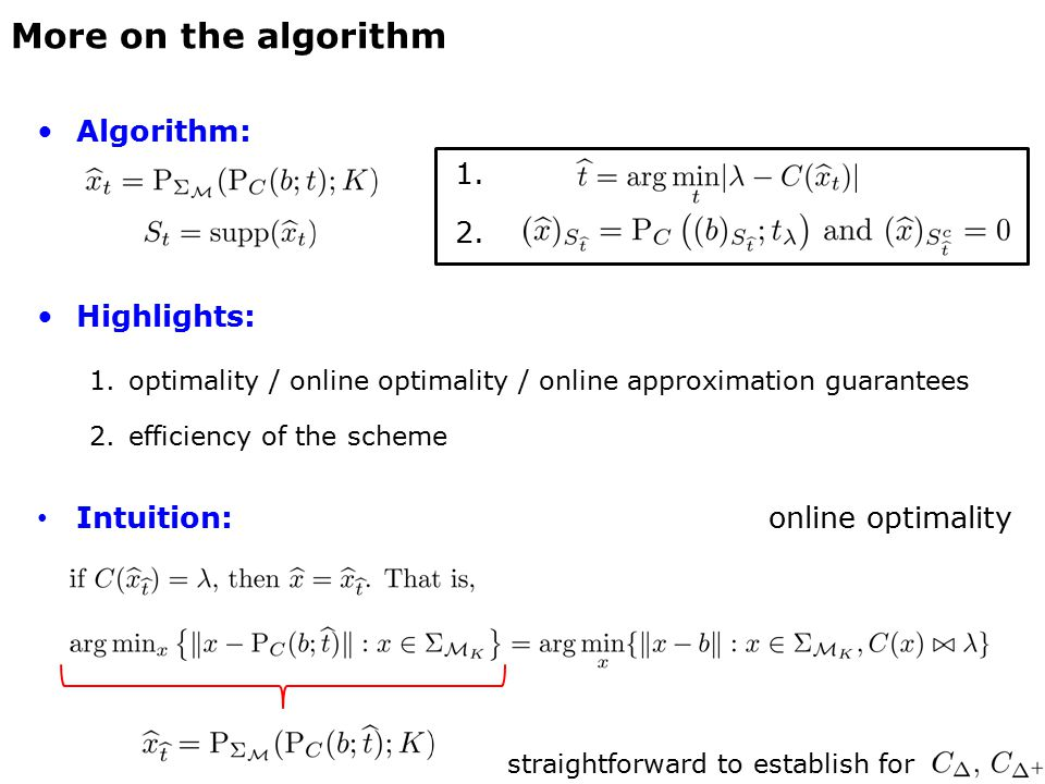 Algorithm: 1. 2. Highlights: 1.optimality / online optimality / online approximation guarantees 2.efficiency of the scheme Intuition:online optimality