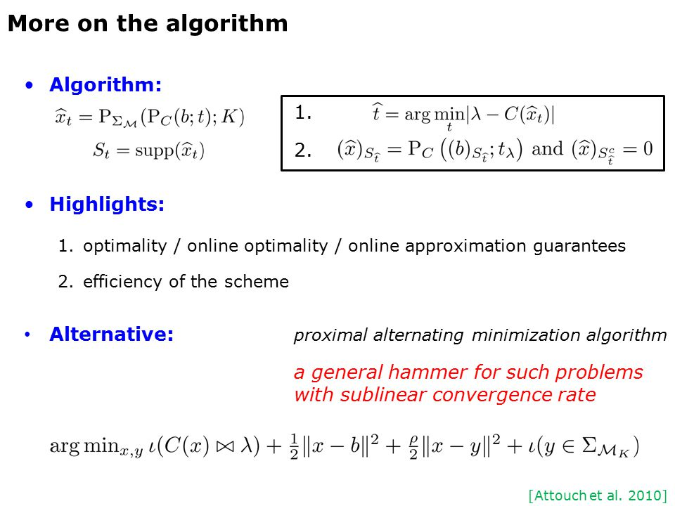 Algorithm: 1. 2. Highlights: 1.optimality / online optimality / online approximation guarantees 2.efficiency of the scheme Alternative: proximal alter