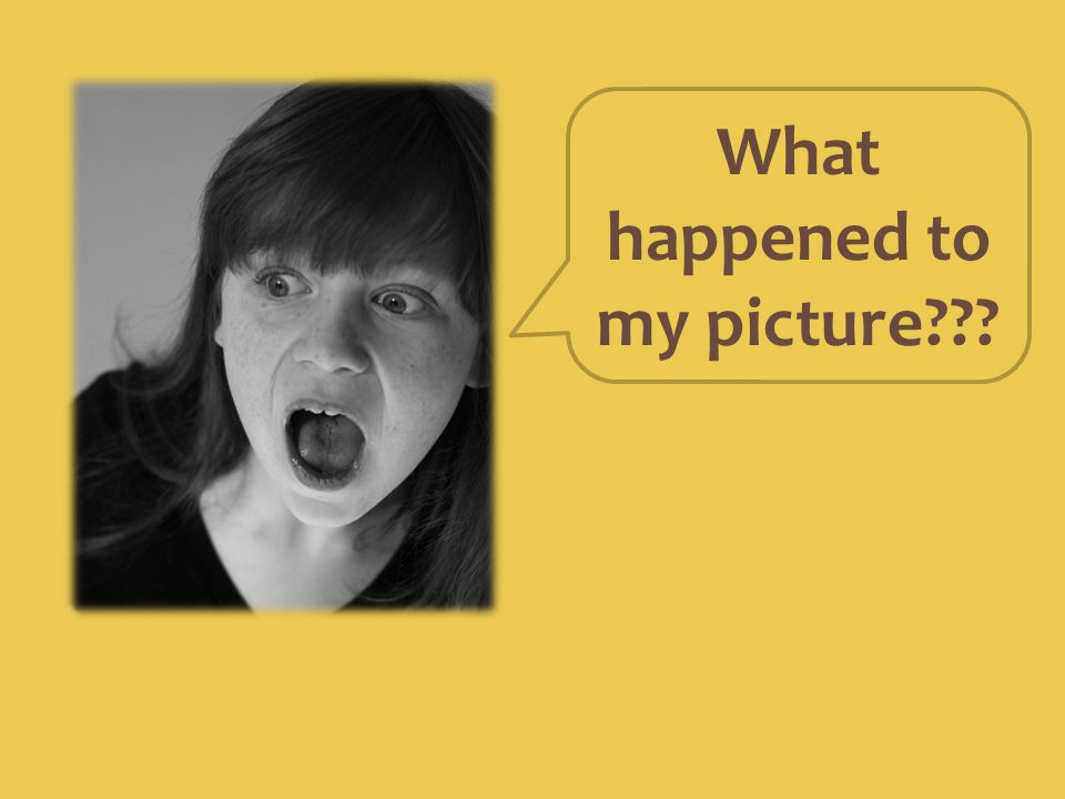 What happened to my picture???