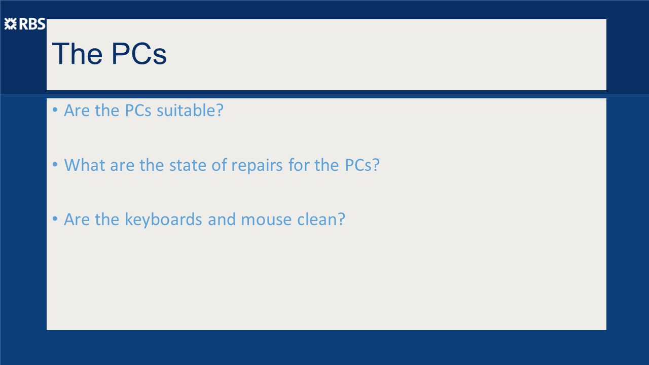 The PCs Are the PCs suitable. What are the state of repairs for the PCs.
