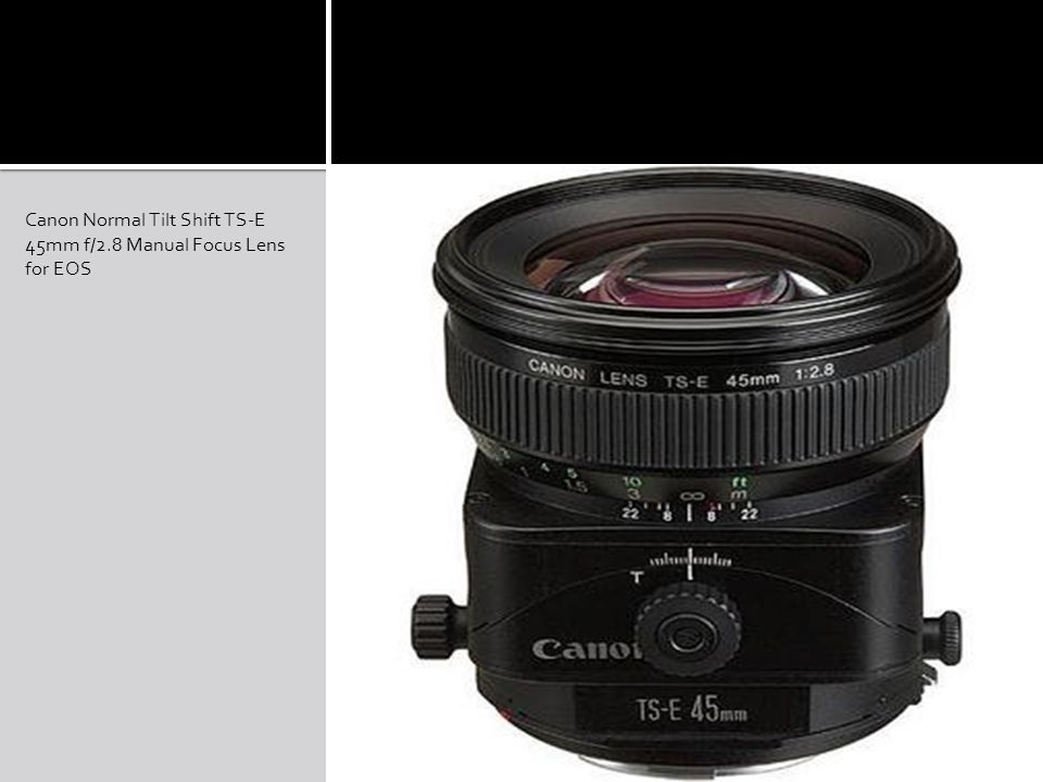 Canon Normal Tilt Shift TS-E 45mm f/2.8 Manual Focus Lens for EOS