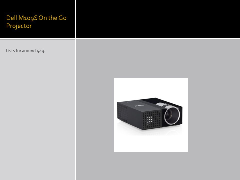 Dell M109S On the Go Projector Lists for around 449.