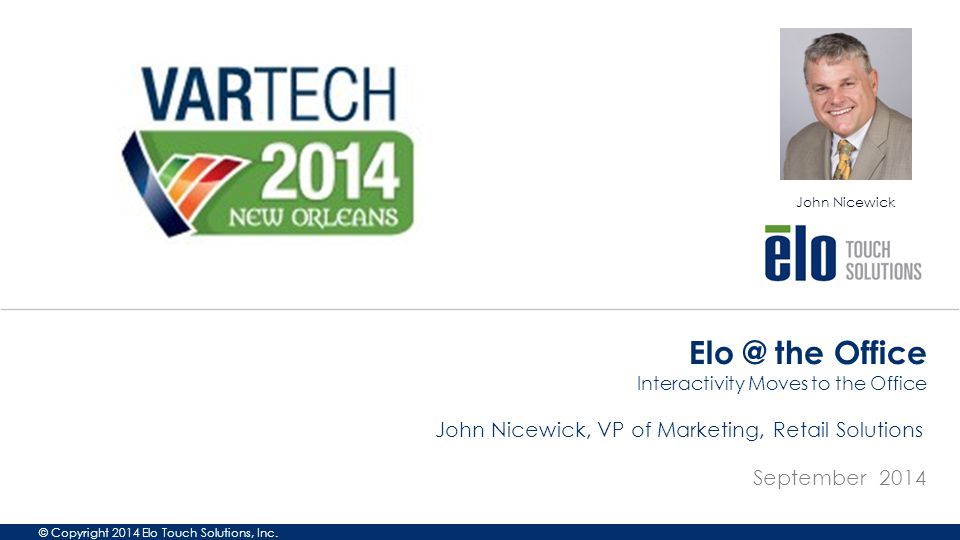 © Copyright 2014 Elo Touch Solutions, Inc.