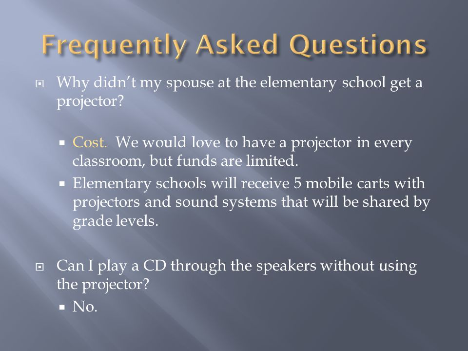  Why didn't my spouse at the elementary school get a projector.