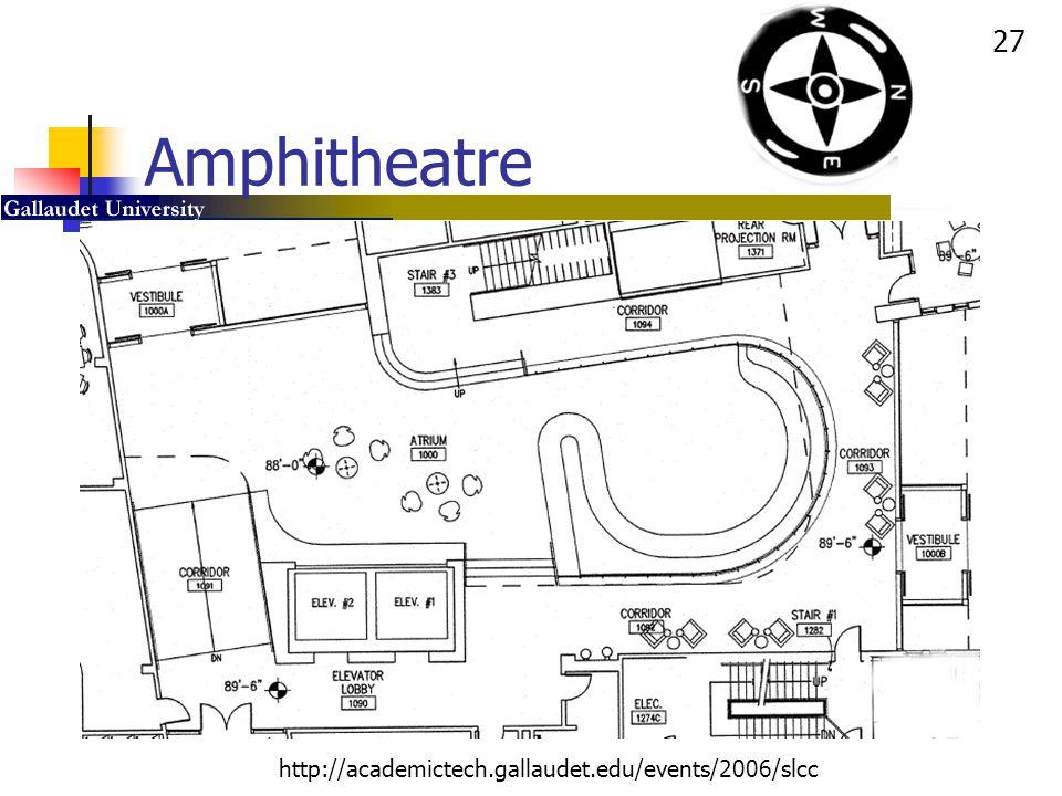 27 http://academictech.gallaudet.edu/events/2006/slcc Amphitheatre