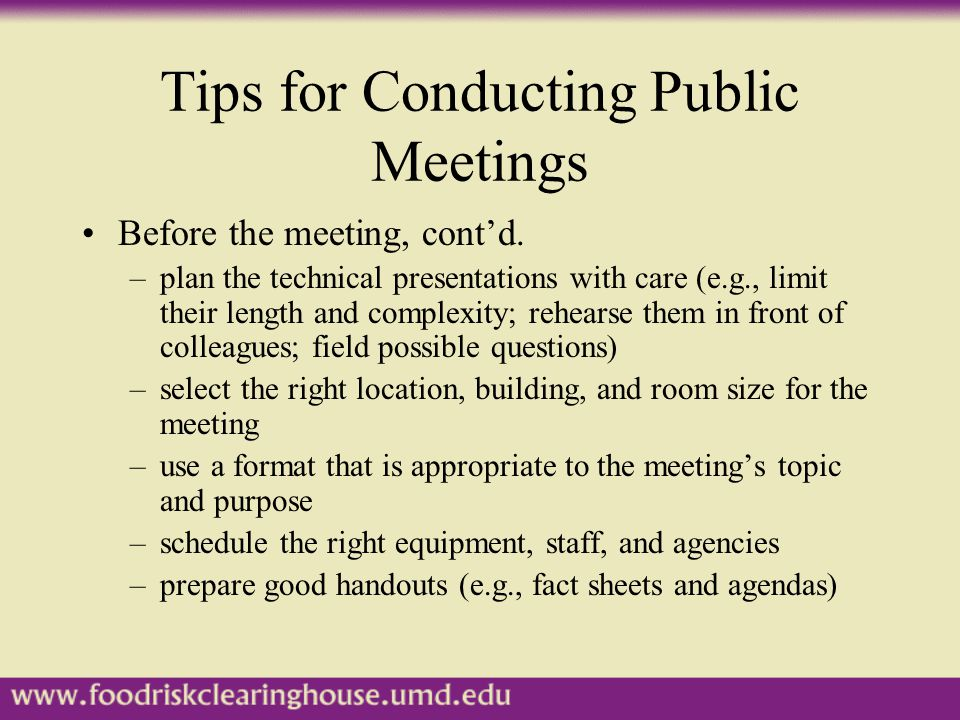 Tips for Conducting Public Meetings Before the meeting, cont'd.