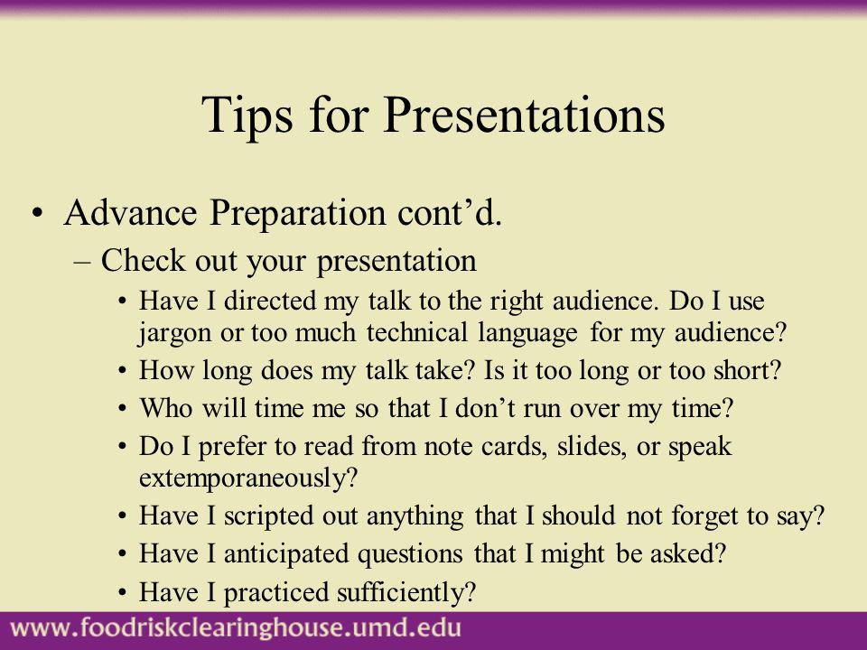 Tips for Presentations Advance Preparation cont'd.