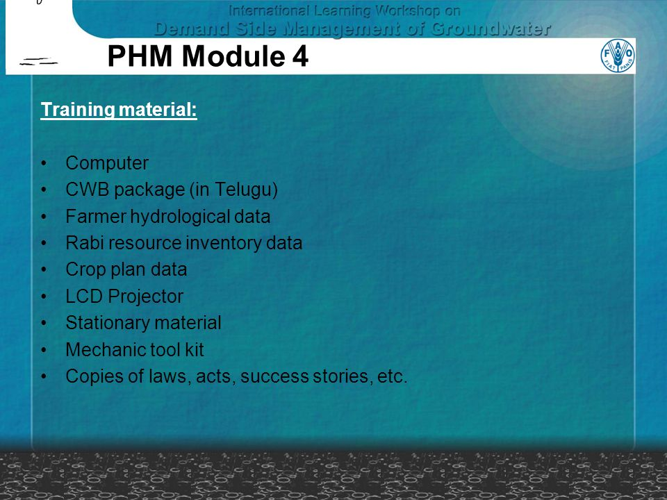 PHM Module 4 Training material: Computer CWB package (in Telugu) Farmer hydrological data Rabi resource inventory data Crop plan data LCD Projector St