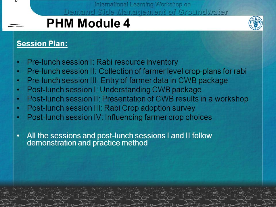 PHM Module 4 Session Plan: Pre-lunch session I: Rabi resource inventory Pre-lunch session II: Collection of farmer level crop-plans for rabi Pre-lunch