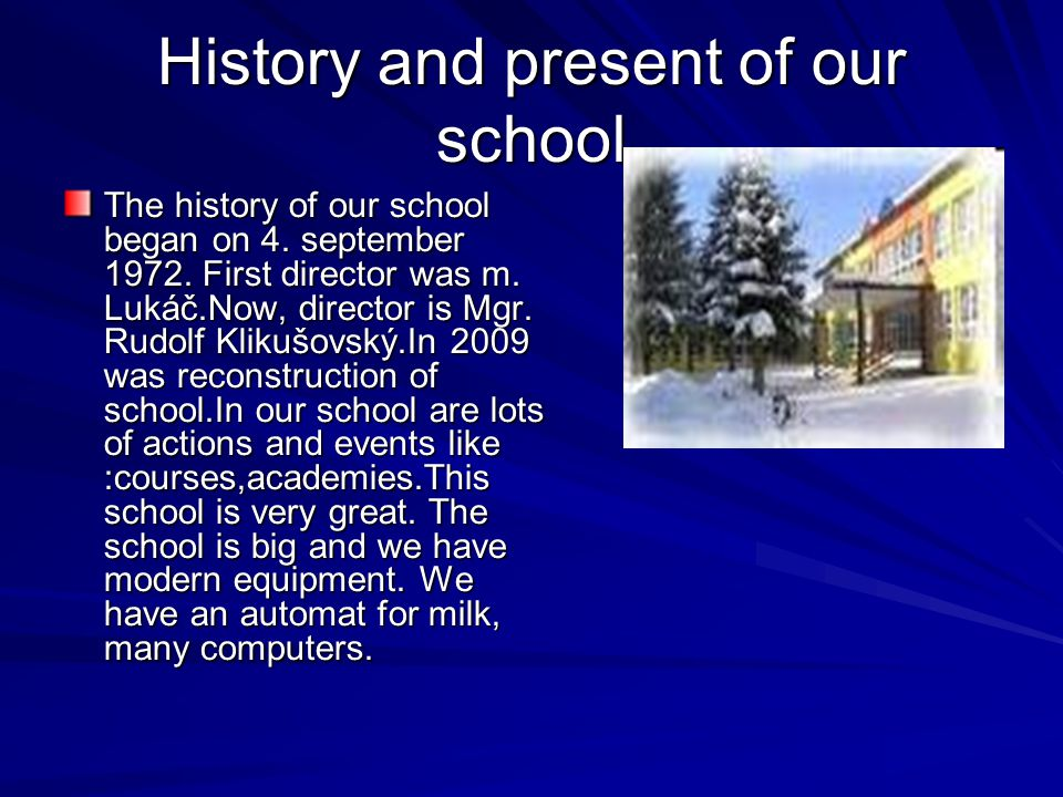 History and present of our school The history of our school began on 4.