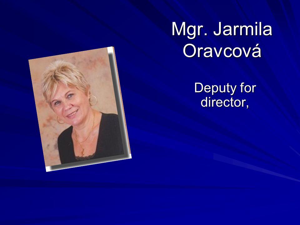 Mgr. Jarmila Oravcová Deputy for director,