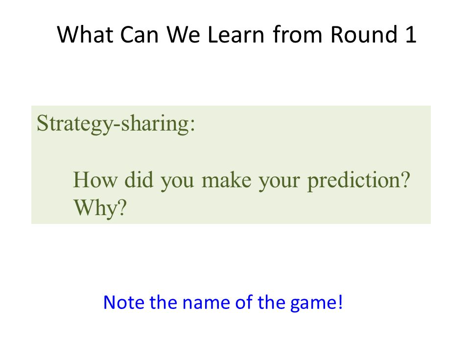 What Can We Learn from Round 1 Strategy-sharing: How did you make your prediction.
