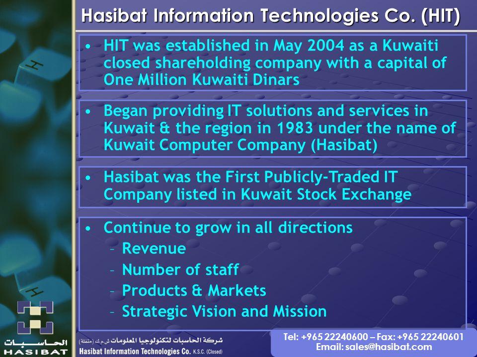 Tel: +965 22240600 – Fax: +965 22240601 Email: sales@hasibat.com Hasibat Information Technologies Co.