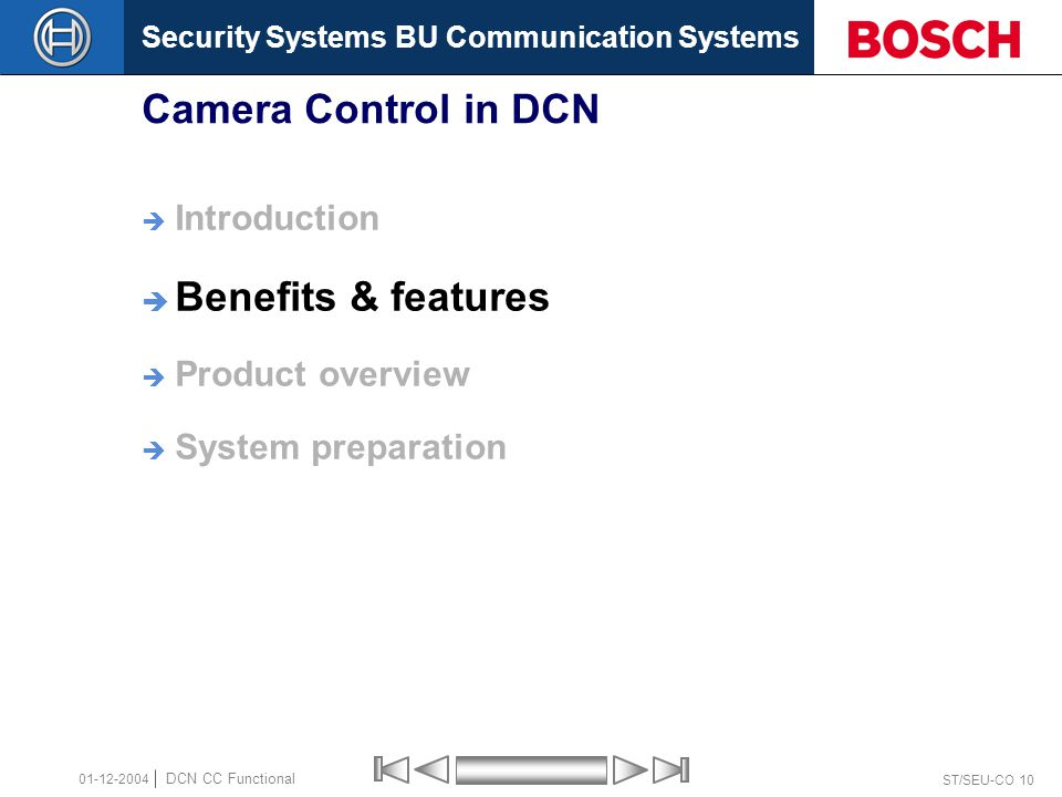 Security Systems BU Communication Systems ST/SEU-CO 10 DCN CC Functional 01-12-2004 Camera Control in DCN  Introduction  Benefits & features  Product overview  System preparation