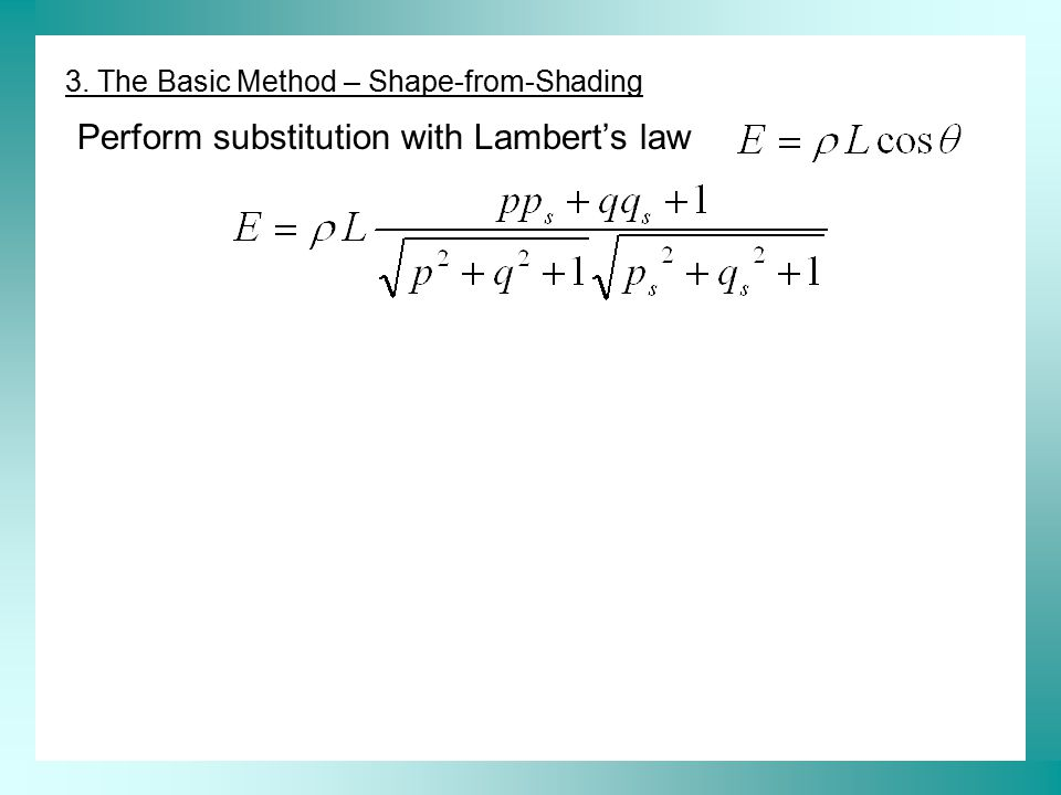 Perform substitution with Lambert's law 3. The Basic Method – Shape-from-Shading