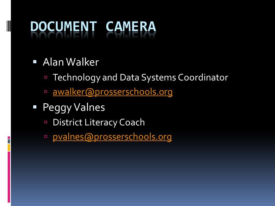  Alan Walker  Technology and Data Systems Coordinator  awalker@prosserschools.org awalker@prosserschools.org  Peggy Valnes  District Literacy Coach  pvalnes@prosserschools.org pvalnes@prosserschools.org