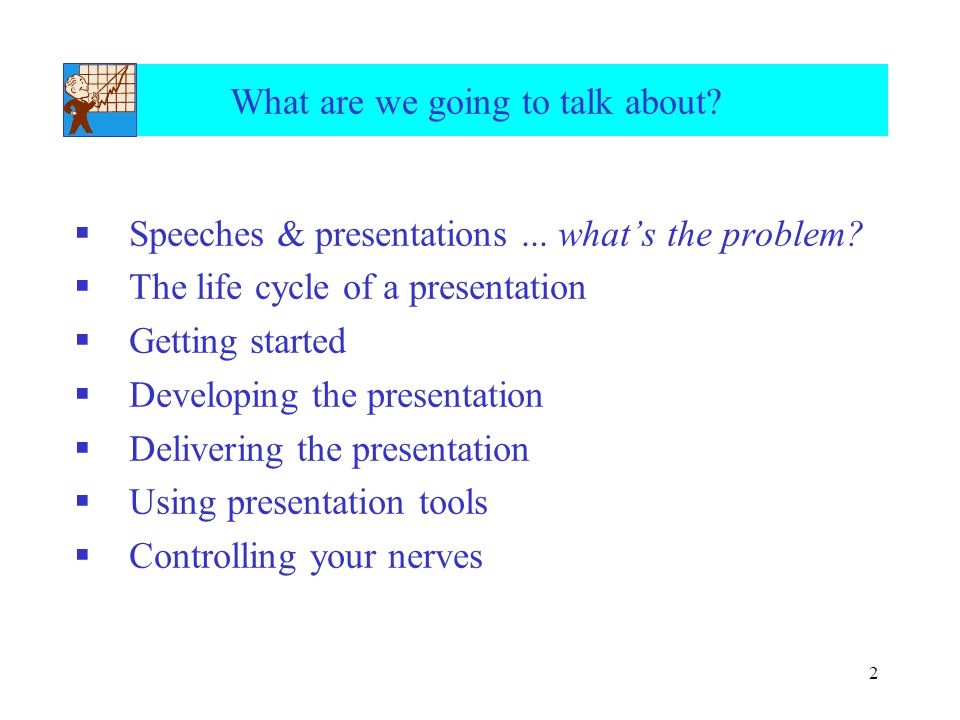 2 What are we going to talk about?  Speeches & presentations... what's the problem?  The life cycle of a presentation  Getting started  Developing