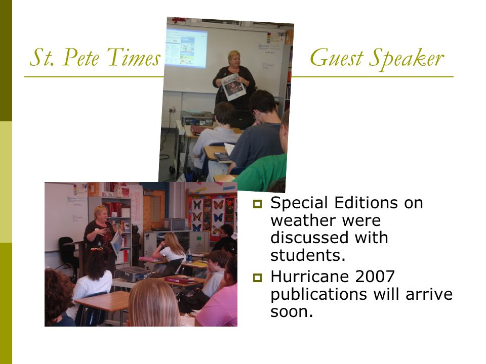 St. Pete Times Guest Speaker  Special Editions on weather were discussed with students.