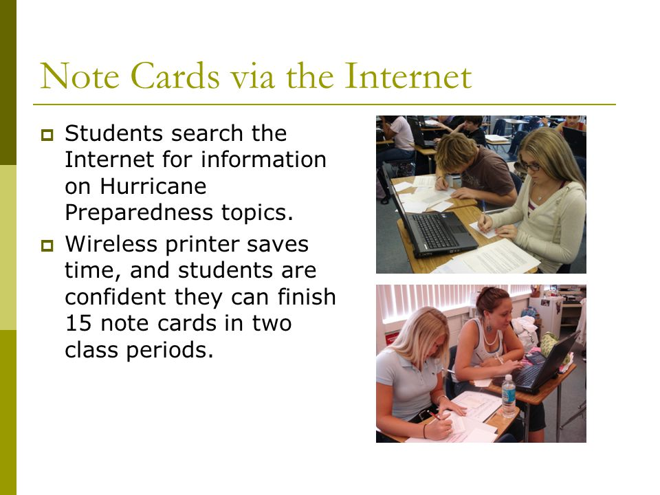 Note Cards via the Internet  Students search the Internet for information on Hurricane Preparedness topics.