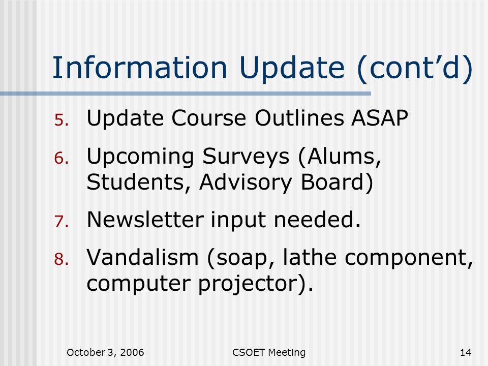 October 3, 2006CSOET Meeting14 Information Update (cont'd) 5.