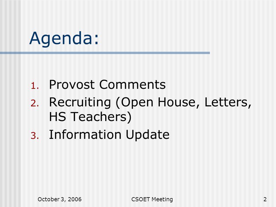 October 3, 2006CSOET Meeting2 Agenda: 1. Provost Comments 2.