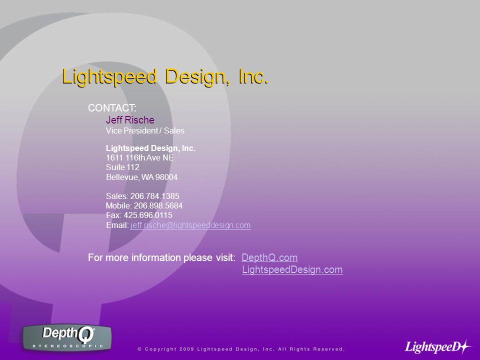 CONTACT: Jeff Rische Vice President / Sales Lightspeed Design, Inc.