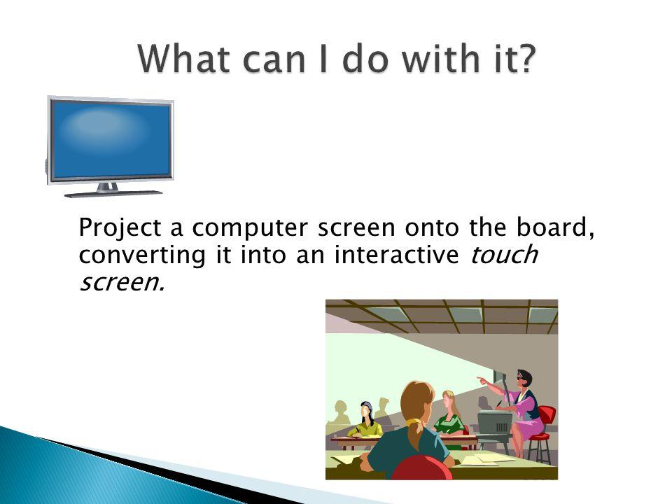  Panasonic: Panaboard  3m:  Hitachi: Starboard  Mimio:  Numonics:  SMART Technologies: Smartboard  Polyvision: Walk-and-Talk