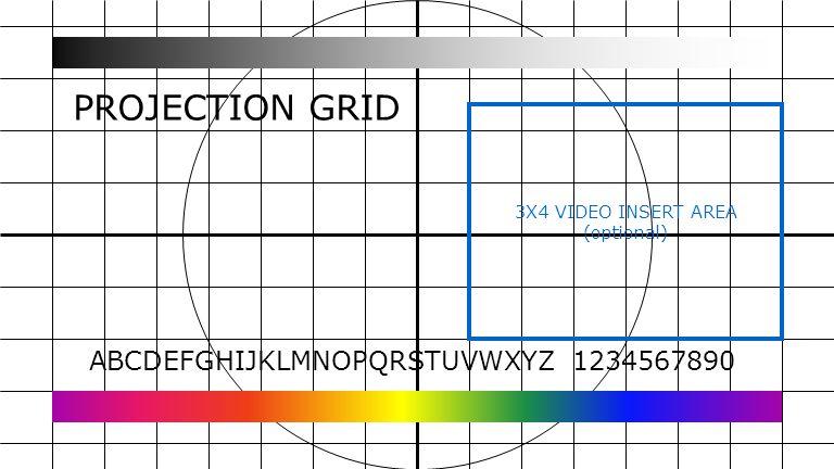 ABCDEFGHIJKLMNOPQRSTUVWXYZ 1234567890 3X4 VIDEO INSERT AREA (optional) PROJECTION GRID