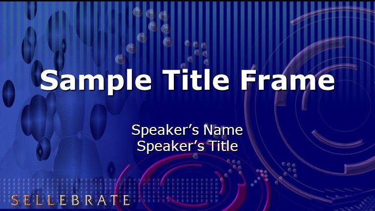 Sample Title Frame Speaker's Name Speaker's Title
