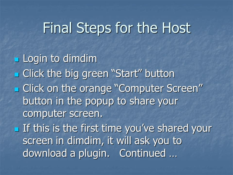 Host Plugin The host of the meeting must install the plugin to share his/her computer screen.