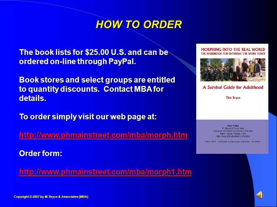 Copyright © 2007 by M. Bryce & Associates (MBA) HOW TO ORDER The book lists for $25.00 U.S.