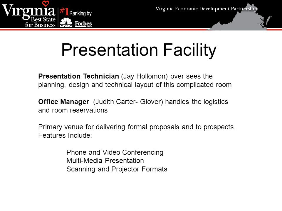 Presentation Facility Presentation Technician (Jay Hollomon) over sees the planning, design and technical layout of this complicated room Office Manager (Judith Carter- Glover) handles the logistics and room reservations Primary venue for delivering formal proposals and to prospects.